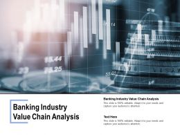 Banking Industry Value Chain Analysis Ppt Powerpoint Presentation Show Cpb