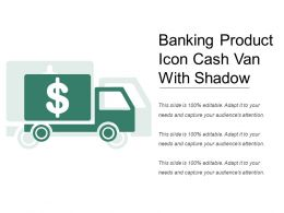 Banking Product Icon Cash Van With Shadow