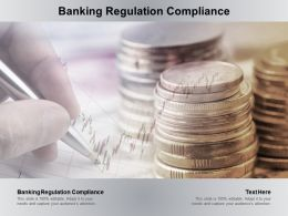 Banking Regulation Compliance Ppt Powerpoint Presentation Infographics Graphics Design Cpb