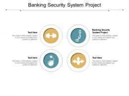 Banking Security System Project Ppt Powerpoint Presentation Professional Picture Cpb