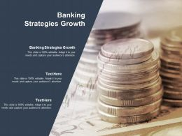 Banking Strategies Growth Ppt Powerpoint Presentation Slides Files Cpb