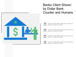 Banks Client Shown By Dollar Bank Counter And Humans
