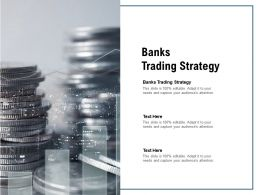 Banks Trading Strategy Ppt Powerpoint Presentation Pictures Templates Cpb