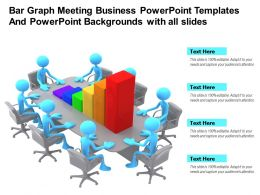 Bar Graph Meeting Business Templates And Backgrounds With All Slides Ppt Powerpoint