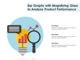 Bar Graphs With Magnifying Glass To Analyze Product Performance