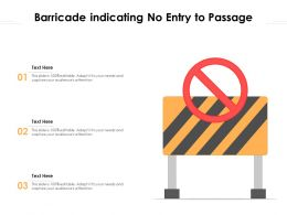 Barricade Indicating No Entry To Passage