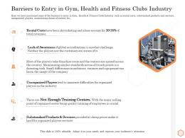 Barriers To Entry In Gym Health And Fitness Clubs Industry Wellness Industry Overview Ppt Mockup