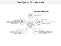 Base Pyramid Business Model Ppt Powerpoint Presentation Portfolio Graphics Tutorials Cpb
