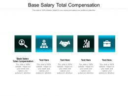Base Salary Total Compensation Ppt Powerpoint Presentation Styles Gallery Cpb