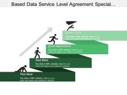 Based Data Service Level Agreement Special Program Alignment