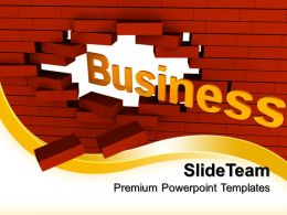 Basic Marketing Concepts Templates Business Break Through Metaphor Company Ppt Theme Powerpoint