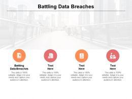 Battling Data Breaches Ppt Powerpoint Presentation Slides Graphics Design Cpb