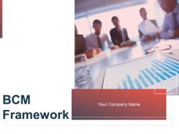 Bcm Framework Powerpoint Presentation Slides