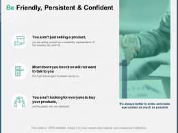 Be Friendly Persistent And Confident A146 Ppt Powerpoint Presentation Outline Slides