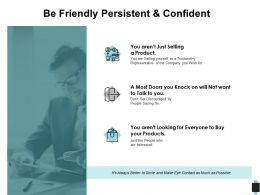 Be Friendly Persistent And Confident Management Ppt Powerpoint Presentation Model Smartart