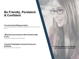 Be Friendly Persistent And Confident Planning Ppt Powerpoint Presentation Icon Example