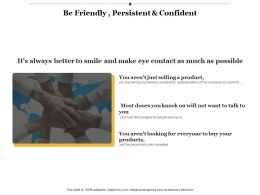 Be Friendly Persistent And Confident Ppt Infographic Template Background Images