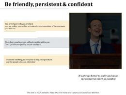 Be Friendly Persistent And Confident Selling Possible Ppt Powerpoint Presentation Slides Portrait