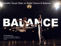 Beautiful Visual Slide On Ballet Dance And Balance