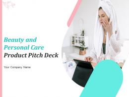 Beauty And Personal Care Product Pitch Deck PPT Template