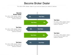 Become Broker Dealer Ppt Powerpoint Presentation Infographic Template Example Cpb