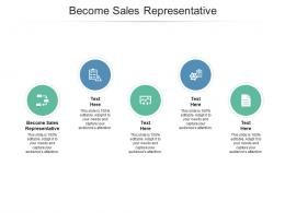 Become Sales Representative Ppt Powerpoint Presentation Show Outfit Cpb