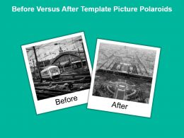 Before Versus After Template Picture Polaroids Powerpoint Presentation