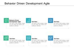 Behavior Driven Development Agile Ppt Powerpoint Presentation Portfolio Outline Cpb