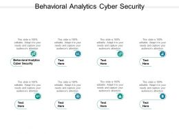 Behavioral Analytics Cyber Security Ppt Powerpoint Presentation Icon Slide Cpb