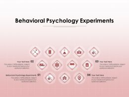 Behavioral Psychology Experiments Ppt Powerpoint Presentation Ideas Backgrounds