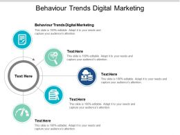 Behaviour Trends Digital Marketing Ppt Powerpoint Presentation Slides Gallery Cpb