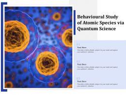 Behavioural Study Of Atomic Species Via Quantum Science