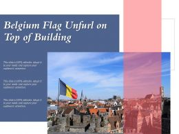 Belgium Flag Unfurl On Top Of Building