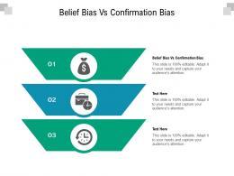 Belief Bias Vs Confirmation Bias Ppt Powerpoint Presentation Portfolio Designs Cpb
