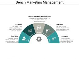 Bench Marketing Management Ppt Powerpoint Presentation Layouts Elements Cpb