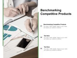 Benchmarking Competitive Products Ppt Powerpoint Presentation Tips Cpb