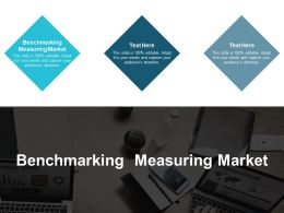 Benchmarking Measuring Market Ppt Powerpoint Presentation File Deck Cpb