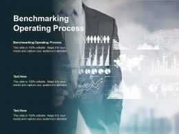 Benchmarking Operating Process Ppt Powerpoint Presentation Layouts Template Cpb