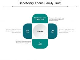 Beneficiary Loans Family Trust Ppt Powerpoint Presentation Icon Ideas Cpb