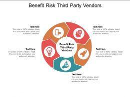 Benefit Risk Third Party Vendors Ppt Powerpoint Presentation Model Files Cpb