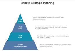 Benefit Strategic Planning Ppt Powerpoint Presentation Show Topics Cpb