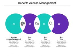Benefits Access Management Ppt Powerpoint Presentation Infographics Styles Cpb