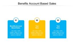 Benefits Account Based Sales Ppt Powerpoint Presentation Layouts Tips Cpb