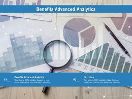 Benefits Advanced Analytics Ppt Powerpoint Presentation Summary Good Cpb