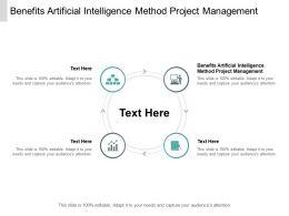 Benefits Artificial Intelligence Method Project Management Ppt Slide Cpb
