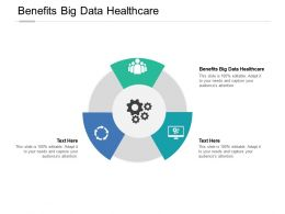 Benefits Big Data Healthcare Ppt Powerpoint Presentation Slides Picture Cpb