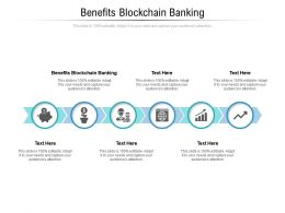 Benefits Blockchain Banking Ppt Powerpoint Presentation Infographics Layout Ideas Cpb