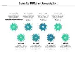 Benefits Bpm Implementation Ppt Presentation Professional Visual Aids Cpb