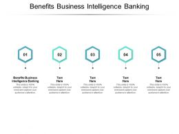 Benefits Business Intelligence Banking Ppt Powerpoint Presentation Diagrams Cpb