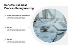 Benefits Business Process Reengineering Ppt Powerpoint Presentation Styles Skills Cpb